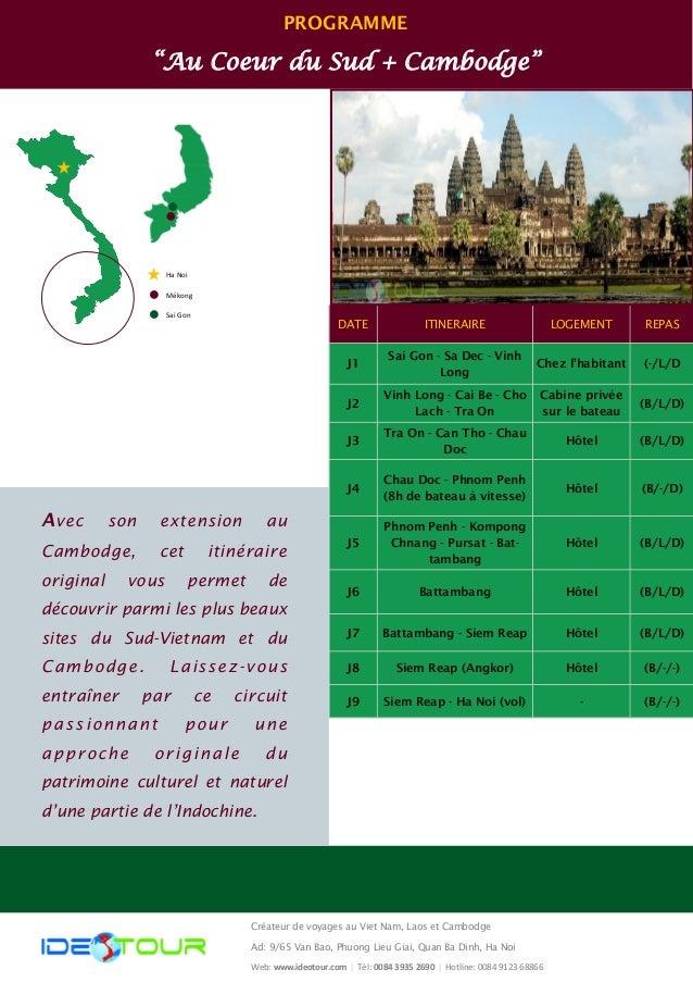 """PROGRAMME """"Au Coeur du Sud + Cambodge"""" Ha Noi Mékong Sai Gon Créateur de voyages au Viet Nam, Laos et Cambodge Ad: 9/65 Va..."""