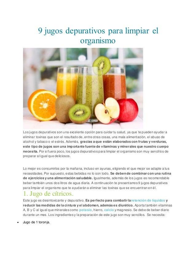 9 jugos depurativos para limpiar el organismo Los jugos depurativos son una excelente opción para cuidar tu salud, ya que ...