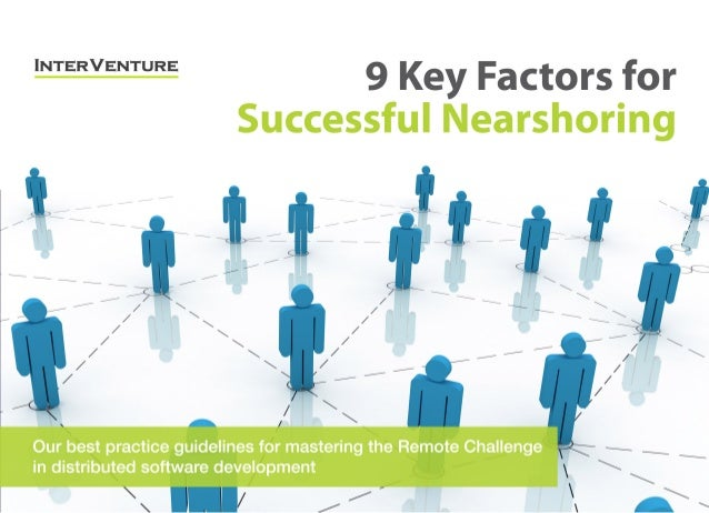 INTERVENTURE  9 Key Factors for Successful Nearshoring  Our best practice guidelines for mastering the Remote Challenge in...