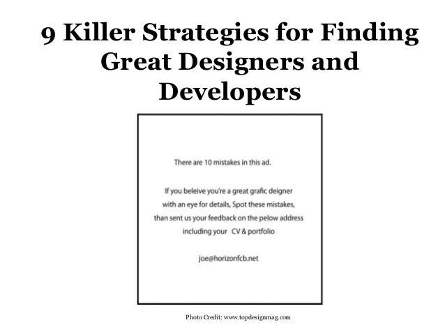9 Killer Strategies for Finding Great Designers and Developers Photo Credit: www.topdesignmag.com