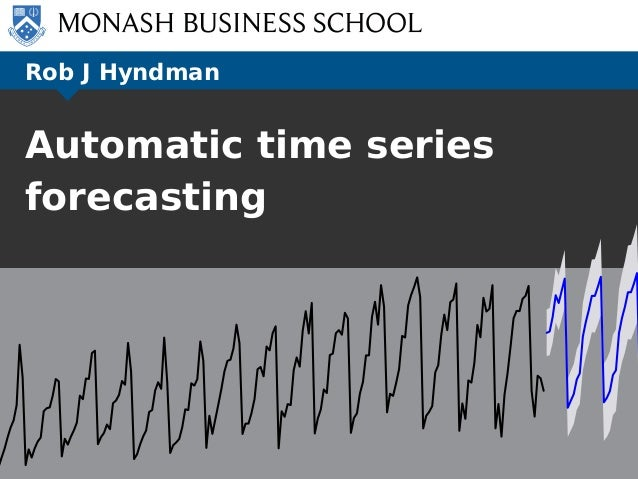 Rob J Hyndman Automatic time series forecasting