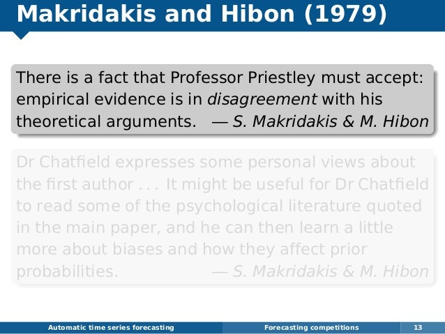 Makridakis and Hibon (1979) There is a fact that Professor Priestley must accept: empirical evidence is in disagreement wi...