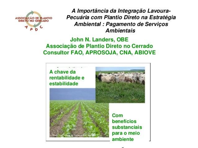 A chave da rentabilidade e estabilidade C o m g Com benefícios substanciais para o meio ambiente A Importância da Integraç...