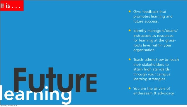 learningFuturE • Give feedback that promotes learning and future success. • Identify managers/deans/ instructors as resour...