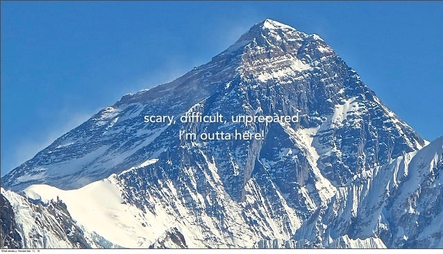 scary, difficult, unprepared I'm outta here! Wednesday, November 11, 15