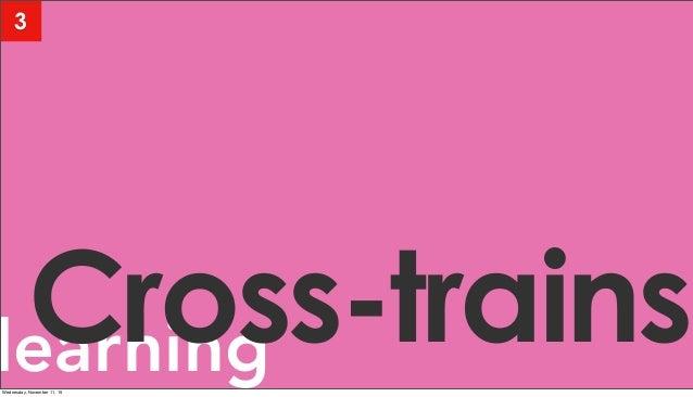 learningCross-trains 3 Wednesday, November 11, 15