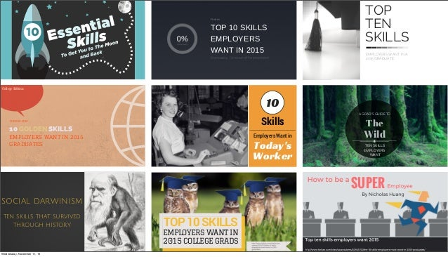 College Edition 10 GOLDEN SKILLS EMPLOYERS WANT IN 2015 GRADUATES FORBES.COM TOP10 SKILLS 2015 COLLEGE GRADS EMPLOYERS W...