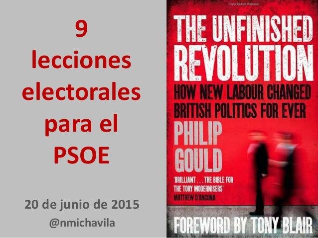 9 lecciones electorales para el PSOE 20 de junio de 2015 @nmichavila