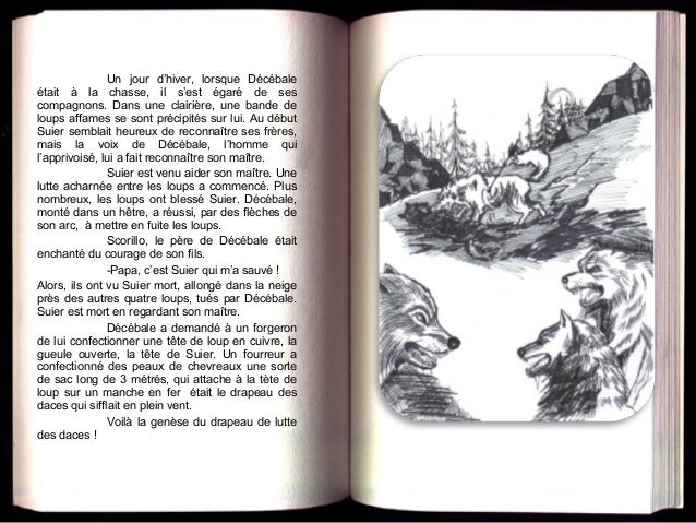 Un jour d'hiver, lorsque Décébale était à la chasse, il s'est égaré de ses compagnons. Dans une clairière, une bande de lo...