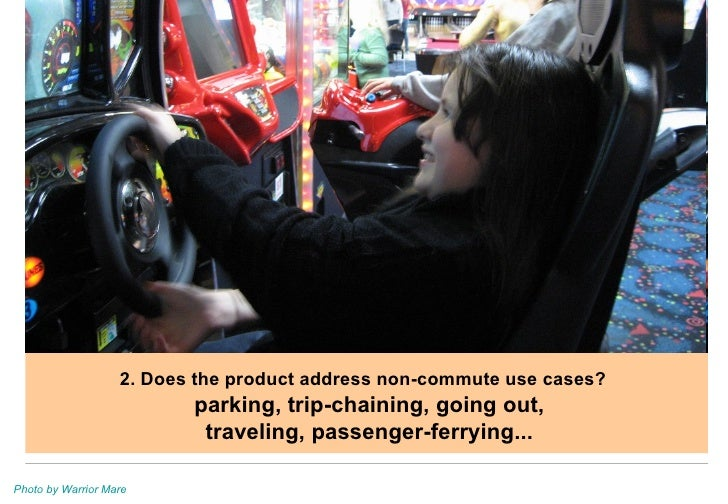 2. Does the product address non-commute use cases?   parking, trip-chaining, going out, traveling, passenger-ferrying... P...