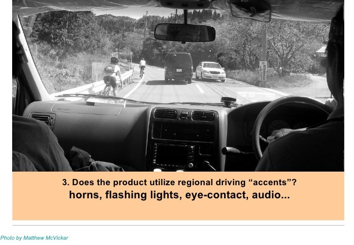 """3. Does the product utilize regional driving """"accents""""? horns, flashing lights, eye-contact, audio... Photo by Matthew McV..."""