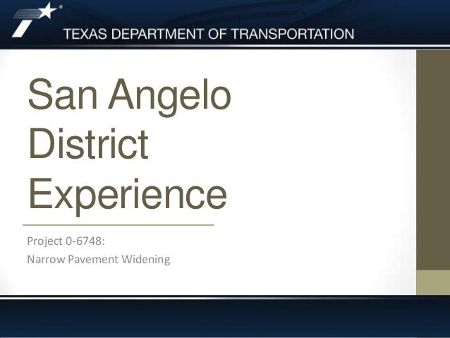 San Angelo District Experience Project 0-6748: Narrow Pavement Widening