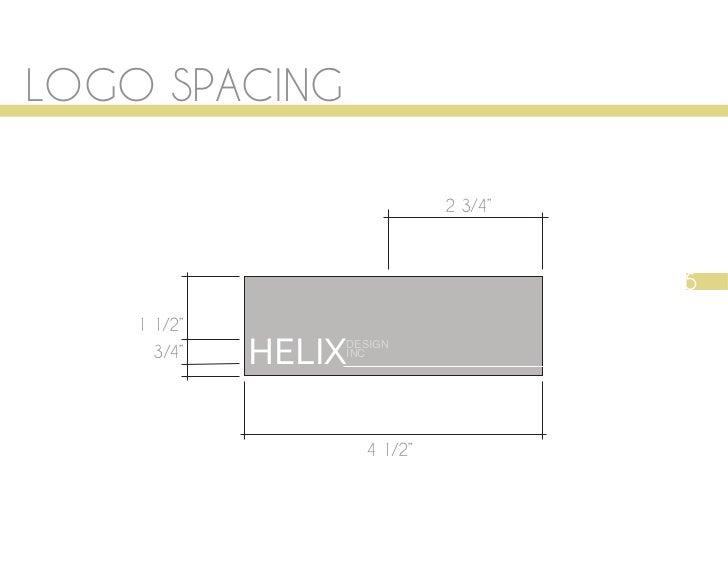 """LOGO SPACING                              2 3/4""""                                       5    1 1/2""""      3/4""""   HELIX      ..."""