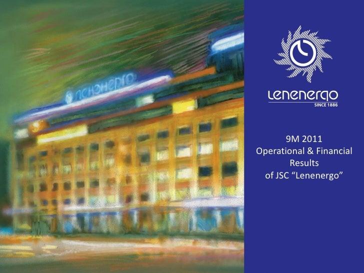 "9M 2011Operational & Financial        Results of JSC ""Lenenergo"""
