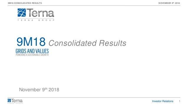 1 9M18 CONSOLIDATED RESULTS NOVEMBER 9th 2018 November 9th 2018 9M18 Consolidated Results