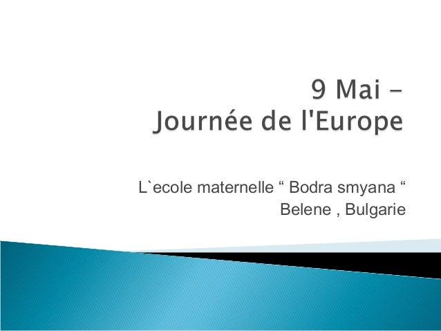 """L`ecole maternelle """" Bodra smyana """" Belene , Bulgarie"""