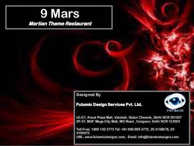 9 Mars Martian Theme Restaurant  Designed By Futomic Design Services Pvt. Ltd. LG-07, Ansal Plaza Mall, Vaishali, Dabur Ch...