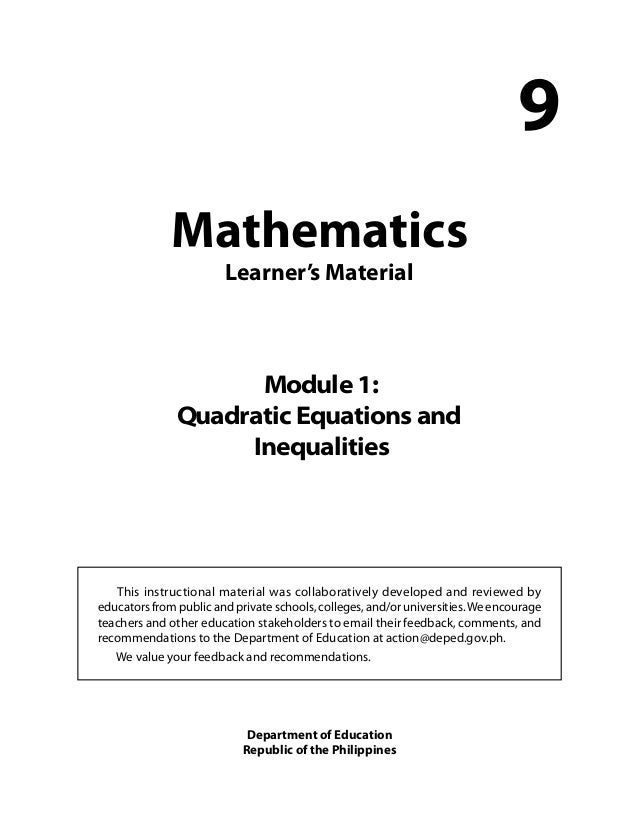 Mathematics  Learner's Material  9  Module 1:  Quadratic Equations and  Inequalities  This instructional material was coll...