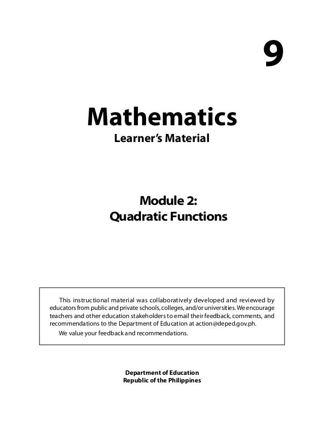 Mathematics  Learner's Material  9  Module 2:  Quadratic Functions  This instructional material was collaboratively develo...