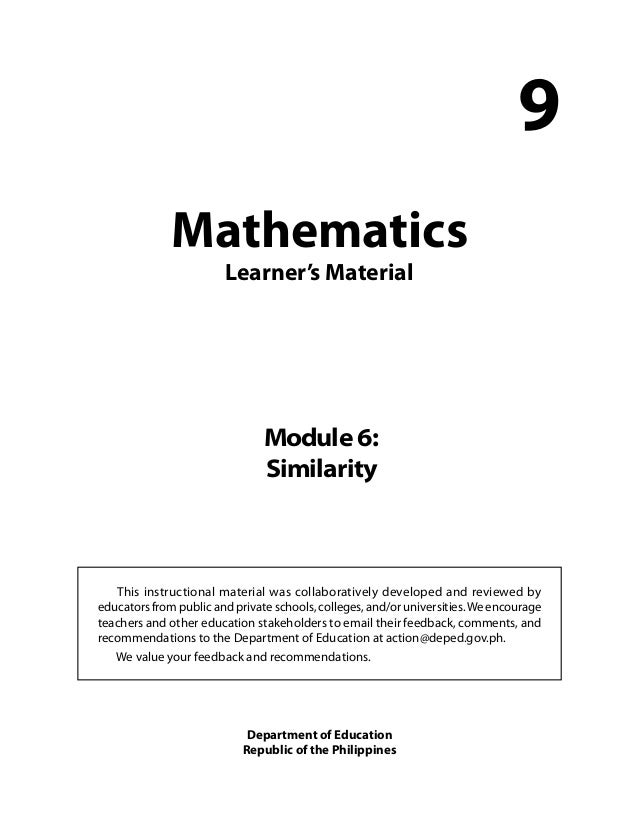 Mathematics  Learner's Material  9  Module 6:  Similarity  This instructional material was collaboratively developed and r...