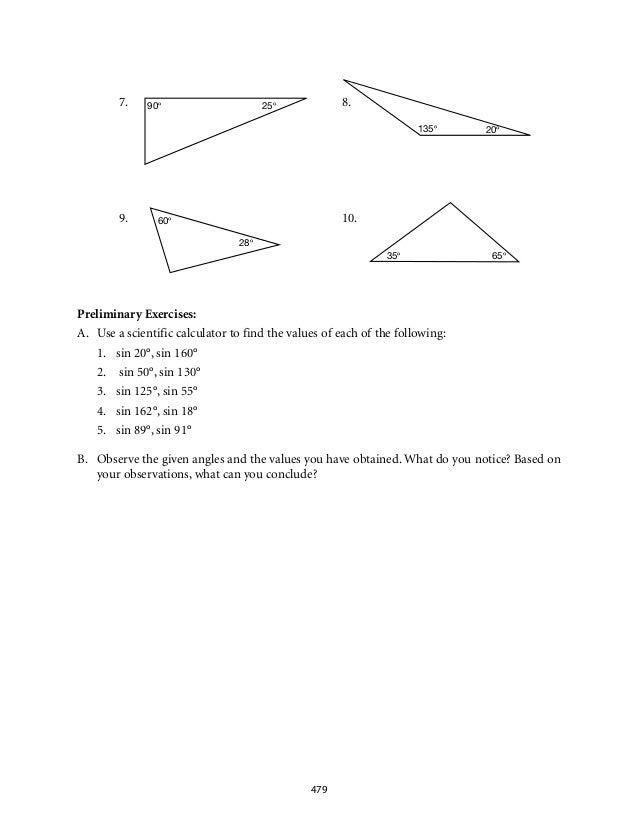 7. 8.  90° 25°  9. 10.  135° 20°  60°  28°  35° 65°  Preliminary Exercises:  A. Use a scientific calculator to find the va...