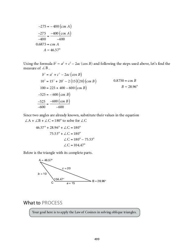 b2 = a2 + c2 – 2ac (cos B)  102 = 152 + 202 – 2 (15) (20) (cos B)  100 = 225 + 400 – 600 (cos B)  –525 = – 600 (cos B)  –5...