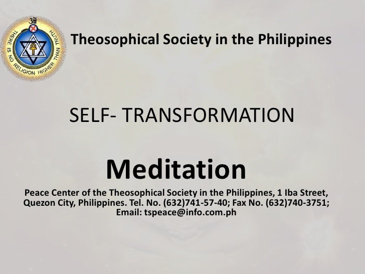 SELF- TRANSFORMATION<br />Theosophical Society in the Philippines<br />Meditation<br />Peace Center of the Theosophical So...