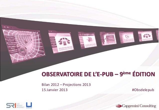 OBSERVATOIRE DE L'E-PUB – 9ème ÉDITIONBilan 2012 – Projections 201315 Janvier 2013 #Obsdelepub
