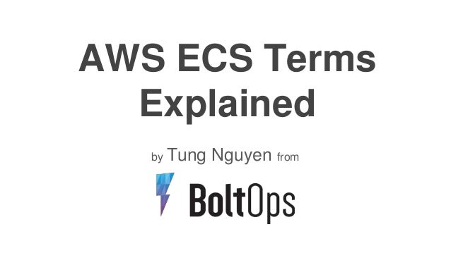AWS ECS Terms Explained by Tung Nguyen from
