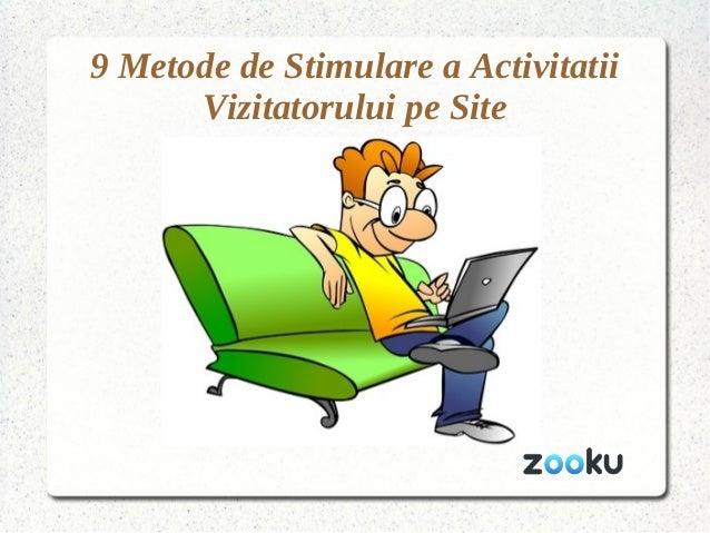 9 Metode de Stimulare a Activitatii Vizitatorului pe Site