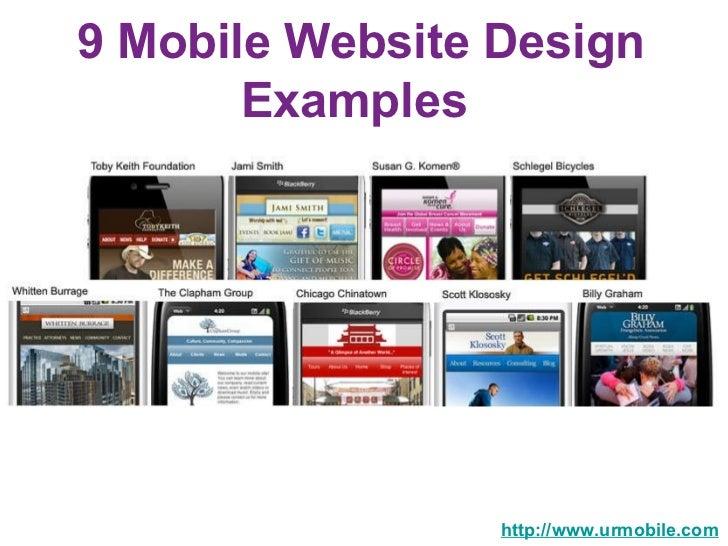 9 Mobile Website Design Examples  http://www.urmobile.com