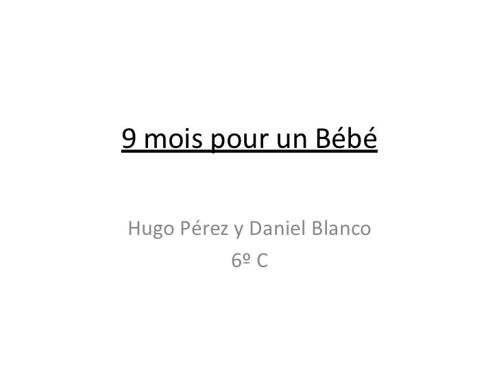 9 mois pour un BébéHugo Pérez y Daniel Blanco          6º C