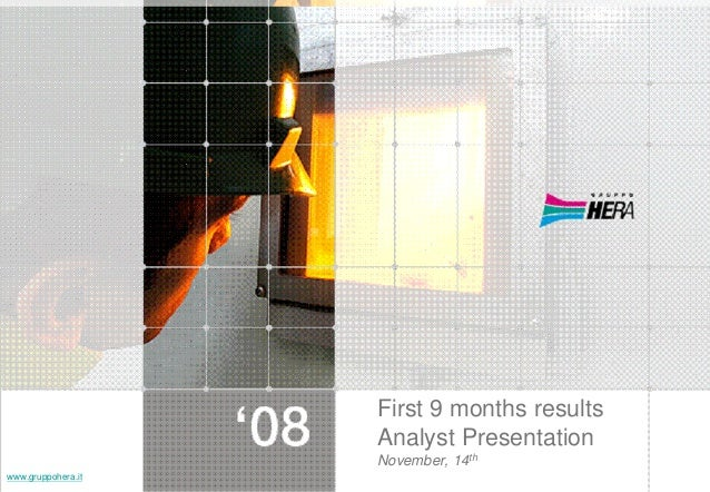 First 9 months results Analyst Presentation November, 14th www.gruppohera.it