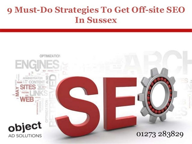 9 Must-Do Strategies To Get Off-site SEO In Sussex 01273 283829