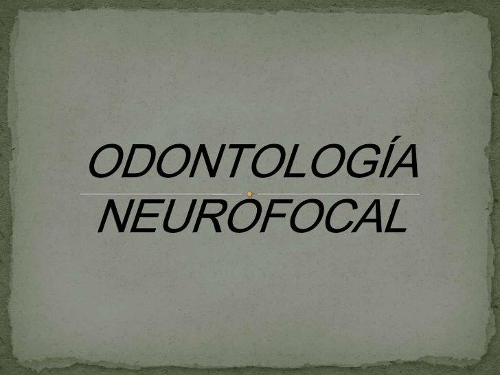 ODONTOLOGÍA NEUROFOCAL<br />