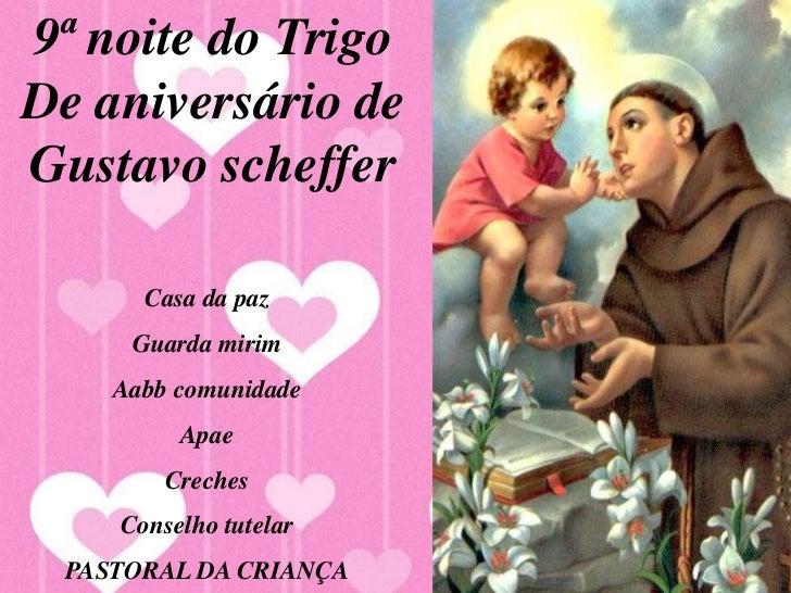 9ª noite do TrigoDe aniversário deGustavo scheffer      Casa da paz     Guarda mirim    Aabb comunidade         Apae      ...
