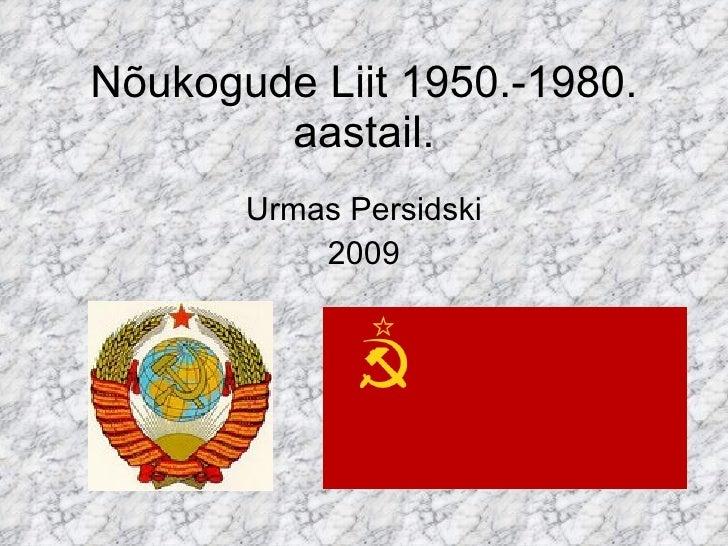 Nõukogude Liit 1950.-1980. aastail. Urmas Persidski 2009