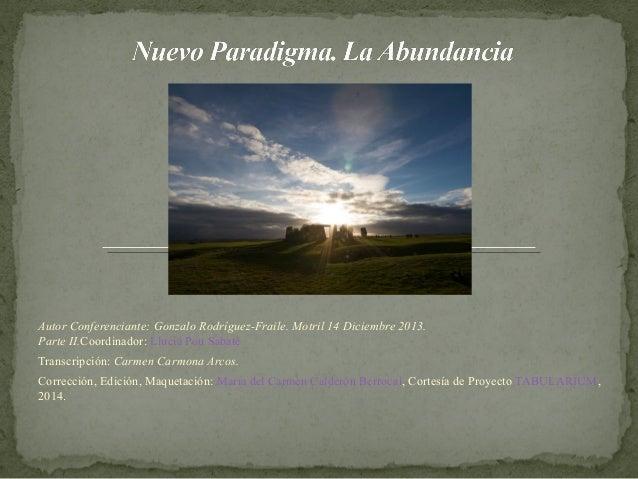 Autor Conferenciante: Gonzalo Rodríguez-Fraile. Motril 14 Diciembre 2013. Parte II.Coordinador: Lluciá Pou Sabaté Transcri...