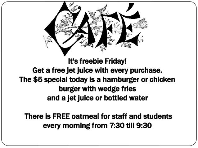 It's freebie Friday! Get a free jet juice with every purchase. The $5 special today is a hamburger or chicken burger with ...