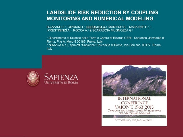 LANDSLIDE RISK REDUCTION BY COUPLING MONITORING AND NUMERICAL MODELING BOZZANO F.1, CIPRIANI I.1, ESPOSITO C.1, MARTINO S....