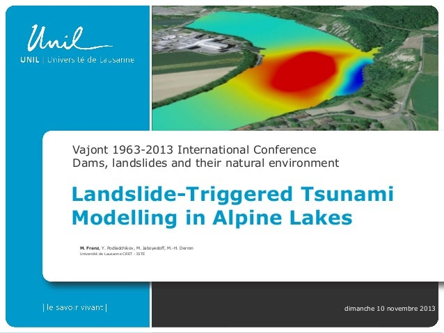 Vajont 1963-2013 International Conference Dams, landslides and their natural environment  Landslide-Triggered Tsunami Mode...