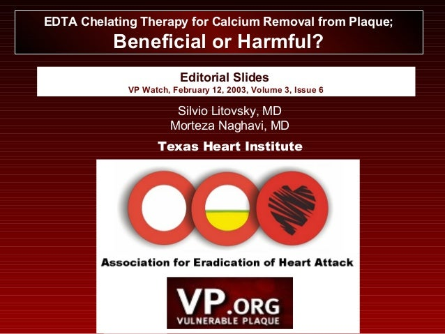 Editorial Slides VP Watch, February 12, 2003, Volume 3, Issue 6 EDTA Chelating Therapy for Calcium Removal from Plaque; Be...