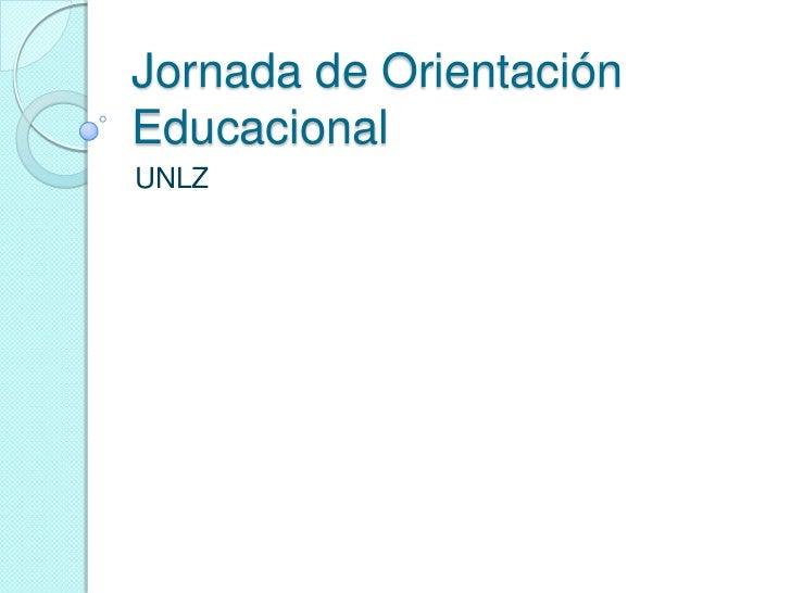 Jornada de Orientación Educacional<br />UNLZ<br />