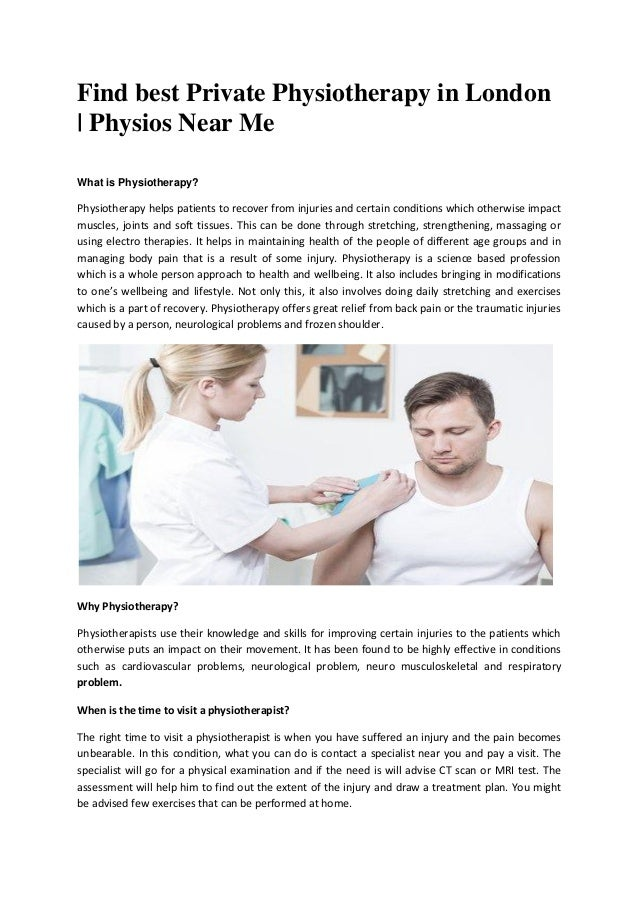 Find best Private Physiotherapy in London | Physios Near Me What is Physiotherapy? Physiotherapy helps patients to recover...