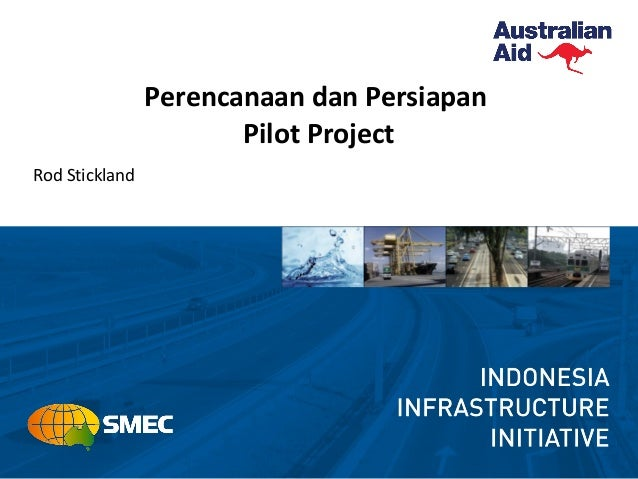 Perencanaan dan Persiapan Pilot Project Rod Stickland