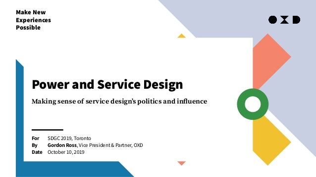 Make New Experiences Possible For By Date Power and Service Design Making sense of service design's politics and influence ...