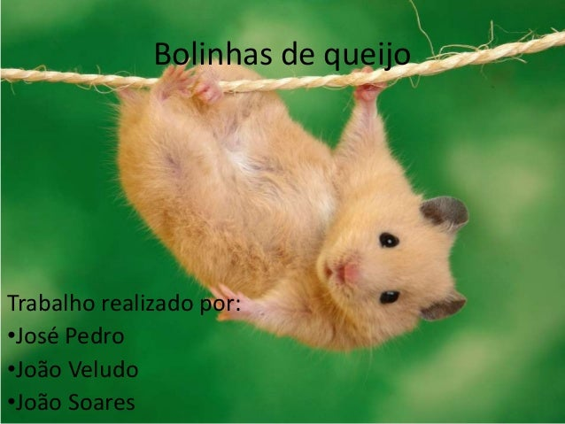Bolinhas de queijoTrabalho realizado por:•José Pedro•João Veludo•João Soares