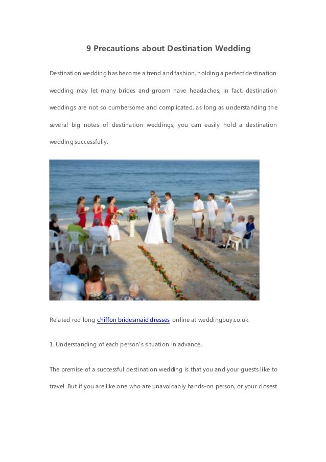 9 Precautions about Destination Wedding Destination wedding has become a trend and fashion, holding a perfect destination ...
