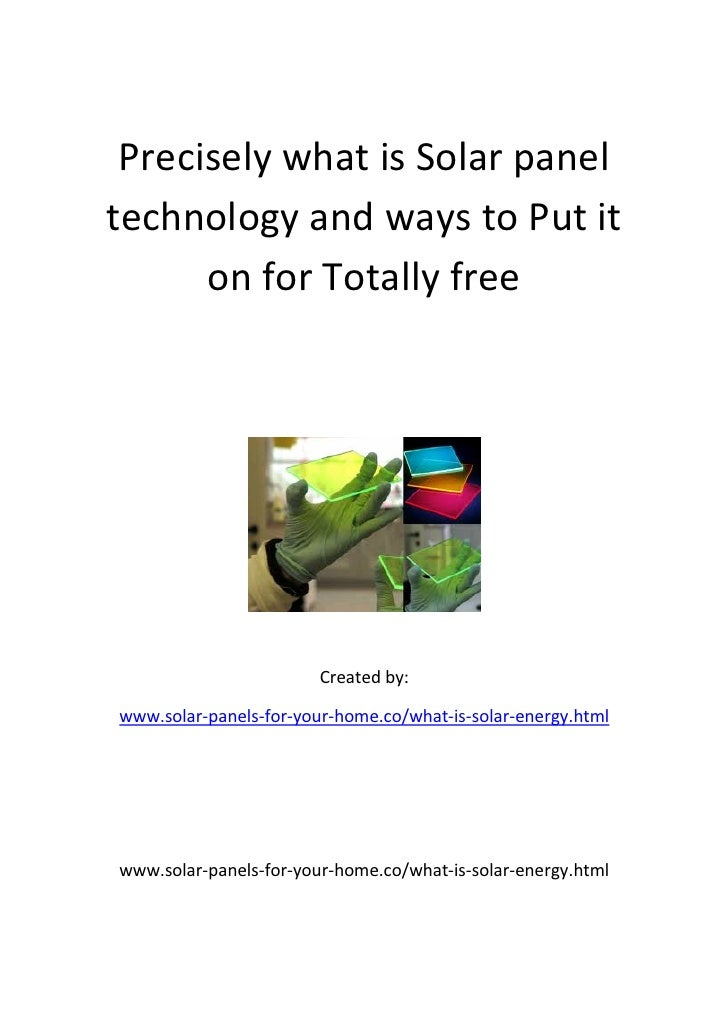 Precisely what is Solar paneltechnology and ways to Put it      on for Totally free                        Created by:www....