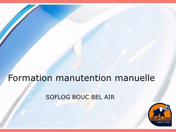 Formation manutention manuelle SOFLOG BOUC BEL AIR
